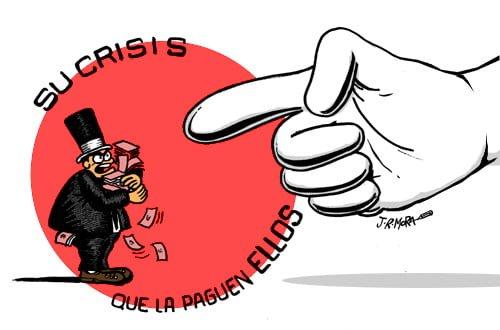 Su crisis, que la paguen ellos 0